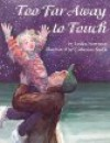 Too Far Away to Touch - Lesléa Newman, Catherine Stock