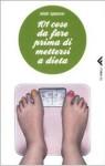 101 cose da fare prima di mettersi a dieta - Mimi Spencer, Laura Noulian