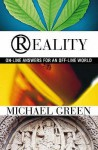 Reality: On-Line Answers for an Off-Line World - Michael Green
