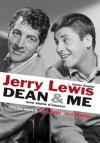 Dean & Me. (Una storia d'amore) (Di profilo) (Italian Edition) - James Kaplan, Jerry Lewis, T. Lo Porto