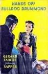 Hands Off Bulldog Drummond - Gerard Fairlie, Sapper