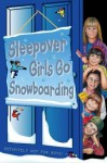 Sleepover Girls Go Snowboarding - Sue Mongredien