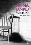 Wiersze z cieniem - Anna Janko