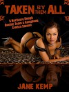 TAKEN BY THEM ALL (Five Hardcore Rough Double Team and Gangbang erotica Stories) - Jane Kemp