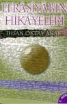 Efrâsiyâb'ın Hikâyeleri - İhsan Oktay Anar