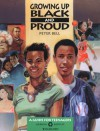 Growing Up Black and Proud: A Guide for Teenagers - Peter Bell, James Bitney