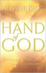 The Hand of God: Finding His Care in All Circumstances - Alistair Begg