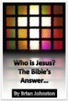 Who is Jesus? The Bible's Answer (Search for Truth Series) - Brian Johnston, Hayes Press