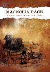 Magnolia Rage - Mary Ann Armstrong