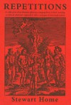 Repetitions: A collection of proletarian pleasures ranging from rodent worship to ethical relativism appended with a critique of unicursal reason - Stewart Home
