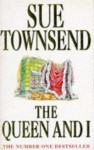 The Queen and I - Sue Townsend