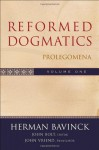 Reformed Dogmatics Volume 1 : Prolegomena - Herman Bavinck, John Bolt