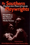 By Southern Playwrights - Michael Bigelow Dixon, Michele Volansky