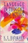 Language in Thought and Action - Samuel I. Hayakawa, Alan Hayakawa