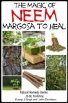 The Magic of Neem Margosa to Heal (Health Learning Series) - John Davidson, Dueep J. Singh