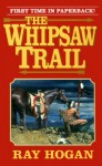 The Whipsaw Trail (Pearls of Sharah) - Ray Hogan