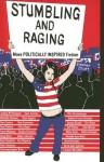 Stumbling and Raging: More Politically Inspired Fiction - Stephen Elliott