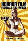 Horror Film Festivals and Awards - Thomas M. Sipos