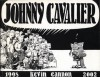 Johnny Cavalier 1998-2002 - Kevin Cannon
