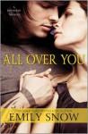 All Over You (Devoured, #0.5) - Emily Snow