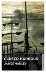 Closed Harbour - James Hanley