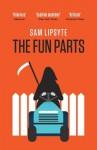 The Fun Parts - Sam Lipsyte