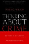 Thinking About Crime - James Wilson