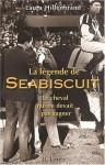 La Légende de Seabiscuit - Laura Hillenbrand