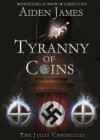 Tyranny of Coins - Aiden James