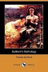 Bulfinch's Mythology (Dodo Press) - Thomas Bulfinch