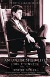 An Unfinished Life: John F. Kennedy, 1917 - 1963 - Robert Dallek