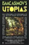 Isaac Asimov's Utopias - Gardner R. Dozois, Sheila Williams, Ursula K. Le Guin, David Marusek, Mike Resnick, Tom Purdom, Stephen Dedman, Kage Baker, Ian R. MacLeod, Bruce Sterling