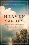Heaven Calling: Hearing Your Father's Voice Every Day of the Year - Livingstone Corporation