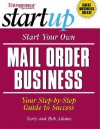 Start Your Own Mail Order Business: Your Step-By-Step Guide to Success - Terry Adams, Rob Adams