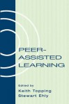 Peer-assisted Learning - Keith Topping, Stewart Ehly
