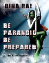 Be Paranoid Be Prepared - Dina Rae
