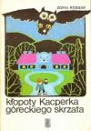 Klopoty Kacperka góreckiego skrzata - Zofia Kossak-Szczucka