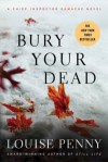Bury Your Dead (Armand Gamache, #6) - Louise Penny