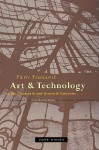 Art and Technology in the Nineteenth and Twentieth Centuries - Pierre Francastel, Randall Cherry, Yve-Alain Bois