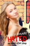 Hated (Rock Star Trilogy) - Mercy Amare
