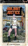Jailbait Justice - Danny Hogan