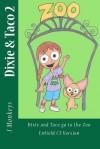 Dixie and Taco 2: Dixie and Taco Go to the Zoo: Enfield CT Version - J. Monkeys, Warren Muzak