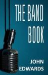 The Band Book - John Edwards