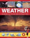 Exploring Science: Weather - An Amazing Fact File and Hands-On Project Book: With 16 Easy-To-Do Experiments and 250 Exciting Pictures - Robin Kerrod