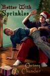 Better with Sprinkles - Chrissy Munder
