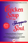 Chicken Soup for the Shopper's Soul: Celebrating Bargains, Boutiques and the Perfect Pair of Shoes - Jack Canfield, Mark Victor Hansen, Theresa Peluso