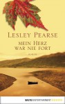 Mein Herz war nie fort: Roman (German Edition) - Lesley Pearse, Michaela Link