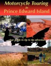 Motorcycle Touring in Prince Edward Island...Your Guide to Tip to Tip Adventure - Julie V. Watson, John C. Watson