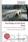 The Bridge on the River Kwai - Lambert M. Surhone, VDM Publishing, Susan F. Marseken