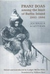 Franz Boas with the Inuit of Baffin Island, 1883-1884: Journals and Letters - Franz Boas